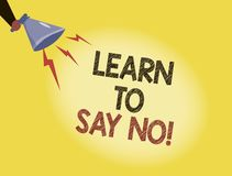 Writing note showing Learn To Say No. Business photo showcasing dont hesitate tell that you dont or want doing something.  royalty free illustration