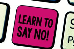 Writing note showing Learn To Say No. Business photo showcasing dont hesitate tell that you dont or want doing something.  royalty free stock photography