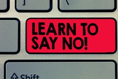 Writing note showing Learn To Say No. Business photo showcasing dont hesitate tell that you dont or want doing something.  royalty free stock photo