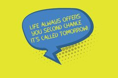 Writing note showing Life Always Offers You Second Chance It S Called Tomorrow. Business photo showcasing More. Opportunities Blank Oblong Halftone Speech vector illustration
