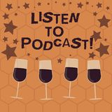 Writing note showing Listen To Podcast. Business photo showcasing series of digital audio or video files which user. Download Filled Cocktail Wine Glasses with vector illustration