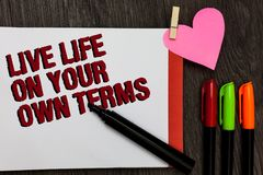 Writing note showing Live Life On Your Own Terms. Business photo showcasing Give yourself guidelines for a good living Bold red wo. Writing note showing ve fe On stock photography