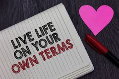 Writing note showing Live Life On Your Own Terms. Business photo showcasing Give yourself guidelines for a good living Strikethrou. Writing note showing ve fe On royalty free stock image