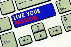 Writing note showing Live Your Passion. Business photo showcasing Doing something you love that you do not consider a job.  stock photography