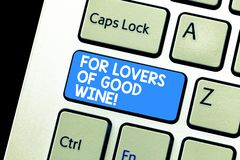 Writing note showing For Lovers Of Good Wine. Business photo showcasing Offering a taste of great alcohol drinks winery. Keyboard Intention to create computer royalty free stock photography