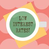 Writing note showing Low Interest Rates. Business photo showcasing meant to stimulate economic growth making it cheaper Top View. Of Drinking Cup Filled with stock illustration