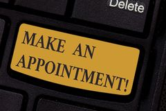 Writing note showing Make An Appointment. Business photo showcasing Assign someone to a particular office or position. Keyboard key Intention to create computer stock images