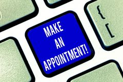Writing note showing Make An Appointment. Business photo showcasing Assign someone to a particular office or position. Keyboard key Intention to create computer royalty free stock image