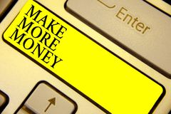 Writing note showing Make More Money. Business photo showcasing Increase your incomes salary benefits Work harder Ambition Keyboar. D yellow key Intention stock image