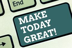 Writing note showing Make Today Great. Business photo showcasing start looking at the positive side be productive. Keyboard key Intention to create computer royalty free stock photos