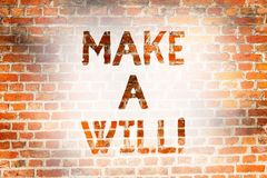 Writing note showing Make A Will. Business photo showcasing Prepare a legal document with the legacy of your properties. Brick Wall art like Graffiti royalty free stock photography