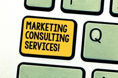 Writing note showing Marketing Consulting Services. Business photo showcasing create and implement marketing strategies. Keyboard key Intention to create stock image