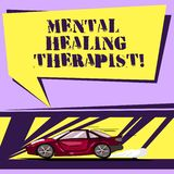 Writing note showing Mental Healing Therapist. Business photo showcasing Counseling or treating clients with mental disorder Car. With Fast Movement icon and royalty free illustration