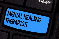 Writing note showing Mental Healing Therapist. Business photo showcasing Counseling or treating clients with mental. Disorder Keyboard key Intention to create stock photo