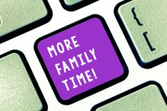 Writing note showing More Family Time. Business photo showcasing Spending quality family time together is very important. Writing note showing More Family Time stock photos