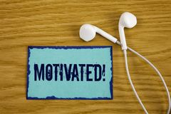 Writing note showing  Motivated Motivational Call. Business photo showcasing Willing to do something Inspired Confident written on. Writing note showing Stock Photography