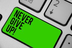 Writing note showing Never Give Up. Business photo showcasing Keep trying until you succeed follow your dreams goals Keyboard gree. N key Intention computer vector illustration