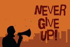 Writing note showing Never Give Up. Business photo showcasing Keep trying until you succeed follow your dreams goals Man holding m. Egaphone speaking politician stock illustration