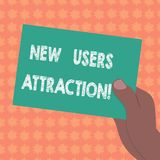 Writing note showing New Users Attraction. Business photo showcasing Something that makes showing want for a particular. Thing Drawn Hu analysis Hand Holding royalty free illustration