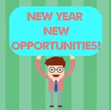 Writing note showing New Year New Opportunities. Business photo showcasing Fresh start Motivation inspiration 365 days. Man Standing Holding Above his Head royalty free illustration
