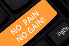 Writing note showing No Pain No Gain. Business photo showcasing All success requires sacrifices Motivational inspiring. Keyboard key Intention to create royalty free stock photos