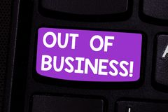 Writing note showing Out Of Business. Business photo showcasing Not being working stops operating for financial problems. Keyboard key Intention to create royalty free stock image