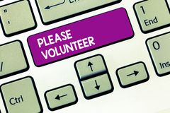 Writing note showing Please Volunteer. Business photo showcasing Looking for someone who does work without being paid.  royalty free stock image