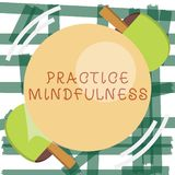 Writing note showing Practice Mindfulness. Business photo showcasing achieve a State of Relaxation a form of Meditation.  vector illustration