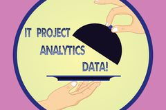Writing note showing It Project Analytics Data. Business photo showcasing Information technologies modern applications. Hu analysis Hands Serving Tray Platter royalty free illustration