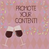 Writing note showing Promote Your Content. Business photo showcasing inform or persuade target audiences about the. Product Filled Wine Glass for Celebration stock illustration