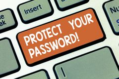 Writing note showing Protect Your Password. Business photo showcasing protects information accessible via computers stock image