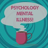 Writing note showing Psychology Mental Illness. Business photo showcasing Psychiatric disorder Mental health condition. Mug of Hot Coffee with Blank Color stock illustration