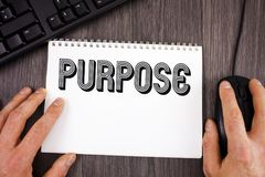 Writing note showing  Purpose. Business photo showcasing Reason for doing something Desired Goal Target Planned Achievement writte. N Notepad wooden background Stock Photos