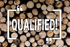Writing note showing Qualified. Business photo showcasing Certified to perform a job Competent Experienced Wooden background. Vintage wood wild message ideas stock image