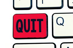 Writing note showing Quit. Business photo showcasing Resigning from a job Discontinue the action Stop the activity.  royalty free stock photography