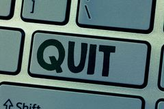 Writing note showing Quit. Business photo showcasing Resigning from a job Discontinue the action Stop the activity.  stock photos