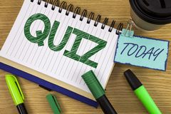 Writing note showing  Quiz. Business photo showcasing Short Tests Evaluation Examination to quantify your knowledge written on Not. Writing note showing  Quiz Royalty Free Stock Image