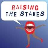 Writing note showing Raising The Stakes. Business photo showcasing Increase the Bid or Value Outdo current bet or risk