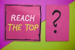 Writing note showing Reach The Top. Business photo showcasing Get Ahead Succeed Prosper Thrive for the Win Victory.  stock photography