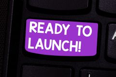 Writing note showing Ready To Launch. Business photo showcasing Prepared to start promote new product software. Application Keyboard key Intention to create royalty free stock photos