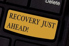 Writing note showing Recovery Just Ahead. Business photo showcasing return to normal state of health mind or strength royalty free stock photos
