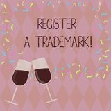 Writing note showing Register A Trademark. Business photo showcasing To record or list as official company brand or logo Filled. Wine Glass for Celebration with stock illustration