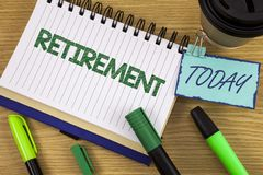 Writing note showing  Retirement. Business photo showcasing Leaving Job Stop Ceasing to Work after reaching some age written on No. Writing note showing Stock Image