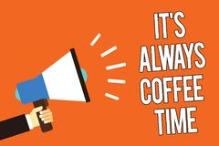 Writing note showing It s is Always Coffee Time. Business photo showcasing quote for caffeine lovers Drink all over day Man holdin. G megaphone loudspeaker royalty free illustration