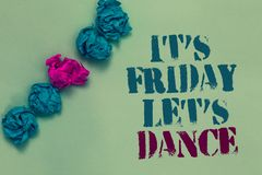 Writing note showing It s is Friday Let s is Dance. Business photo showcasing Celebrate starting the weekend Go party Disco Music. Drawn blue and red words teal stock photo