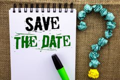 Writing note showing  Save The Date. Business photo showcasing Remember not to schedule anything else that time Appointment writte Stock Photos