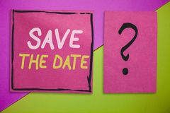 Writing note showing Save The Date. Business photo showcasing Systematized events Scheduled activity Recorded Filed stock photos