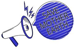 Writing note showing Save Mother Earth. Business photo showcasing doing small actions prevent wasting water heat energy Script ann. Ouncement message warning royalty free illustration