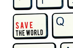 Writing note showing Save The World. Business photo showcasing Protect the environment and the living species Ecosystem.  stock images