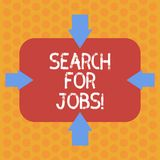 Writing note showing Search For Jobs. Business photo showcasing Unemployed looking for new opportunities Headhunting. Arrows on Four Sides of Blank Rectangular stock illustration